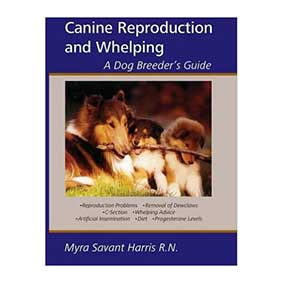 Canine Reproduction and Whelping: A Dog Breeder's Guide / Myra Savant Harris
