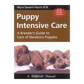 Puppy Intensive Care: A Breeder's Guide to Care of Newborn Puppies / Myra Savant Harris